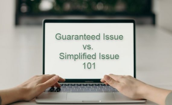To help you see whether a guaranteed or simplified issue policy may be the best choice for you, we put together these short descriptions of each type!